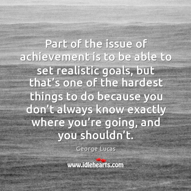 Image, Part of the issue of achievement is to be able to set realistic goals