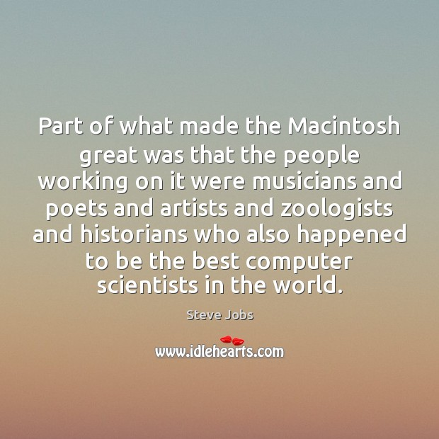 Image, Part of what made the Macintosh great was that the people working