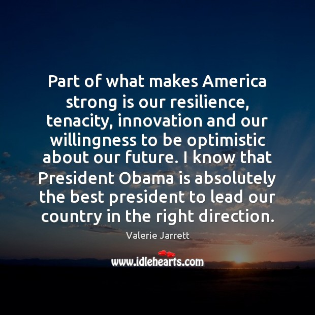 Image, Part of what makes America strong is our resilience, tenacity, innovation and