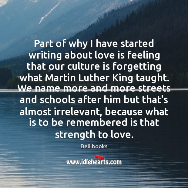 Part of why I have started writing about love is feeling that Image