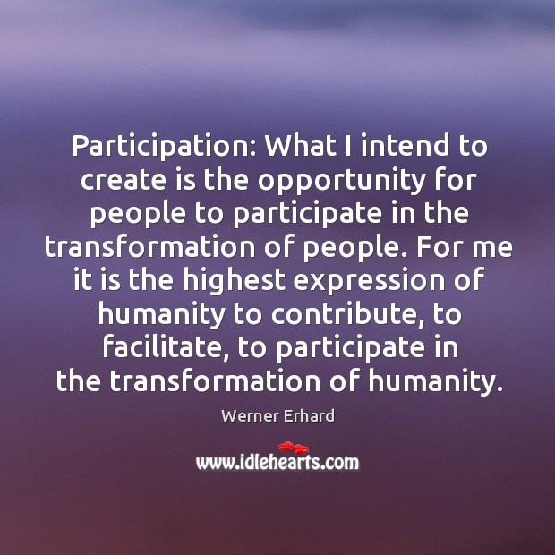 Participation: What I intend to create is the opportunity for people to Image