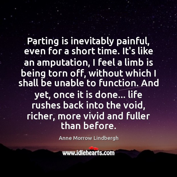 Parting is inevitably painful, even for a short time. It's like an Anne Morrow Lindbergh Picture Quote