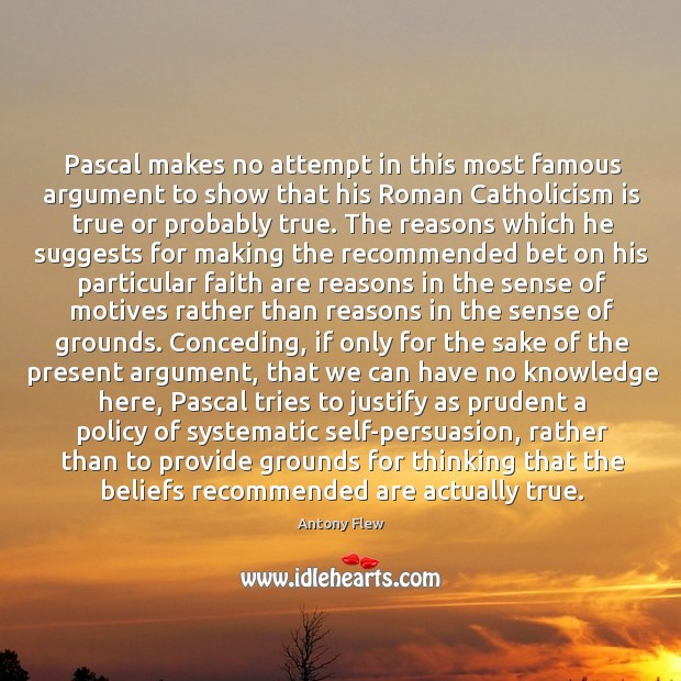 Pascal makes no attempt in this most famous argument to show that Image