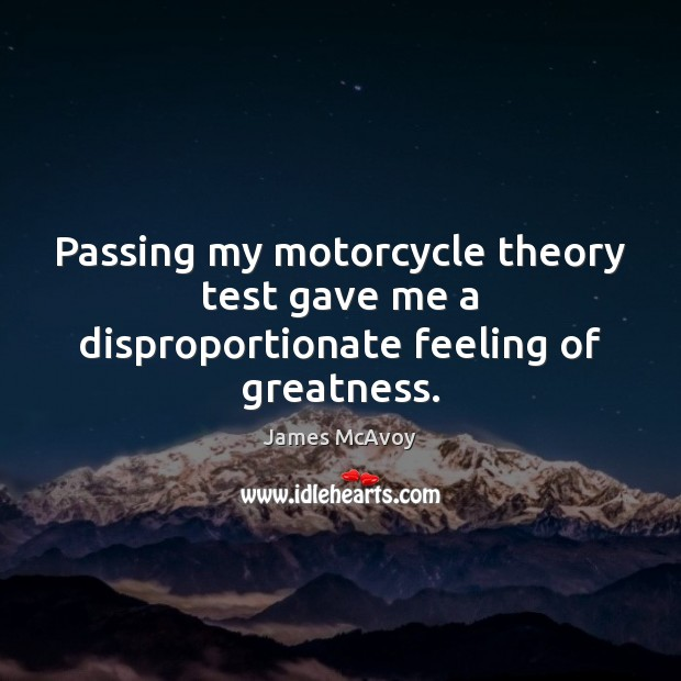 Image, Passing my motorcycle theory test gave me a disproportionate feeling of greatness.