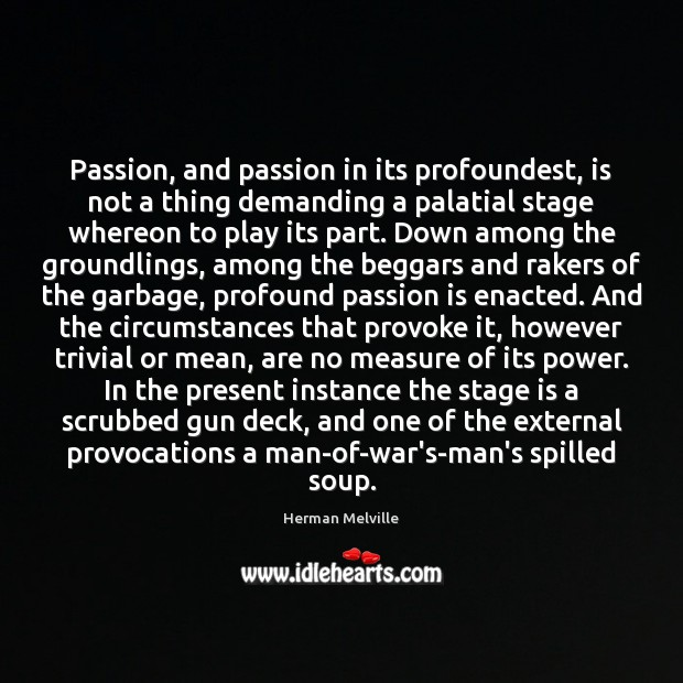 Passion, and passion in its profoundest, is not a thing demanding a Image