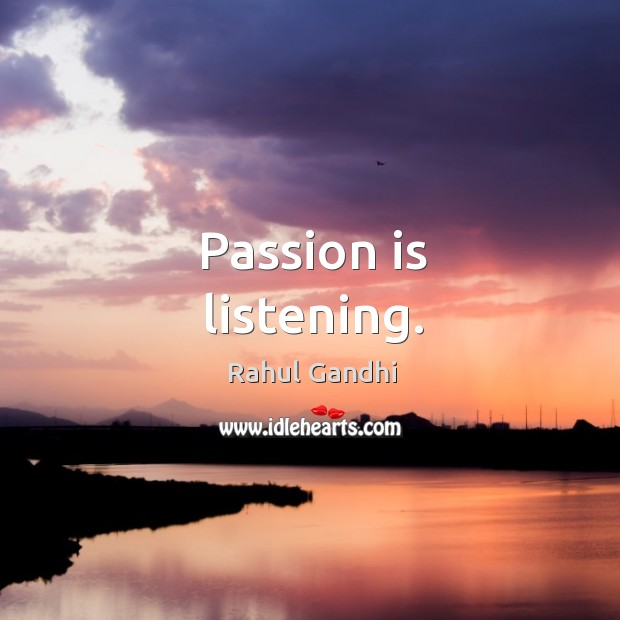 Image, Passion is listening.