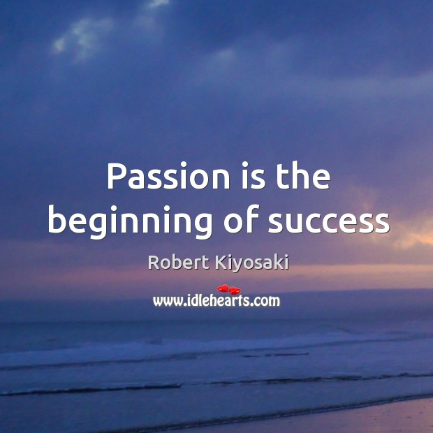 Passion is the beginning of success Image