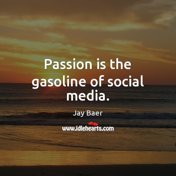 Passion is the gasoline of social media. Social Media Quotes Image