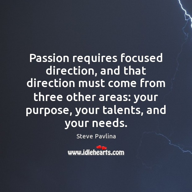 Passion requires focused direction, and that direction must come from three other Image