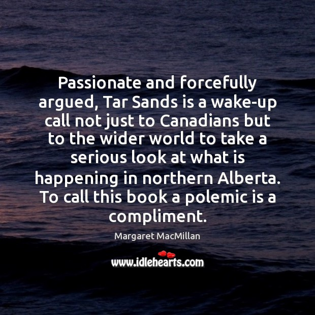 Passionate and forcefully argued, Tar Sands is a wake-up call not just Image