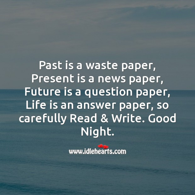 Past is a waste paper, present is a news paper Image