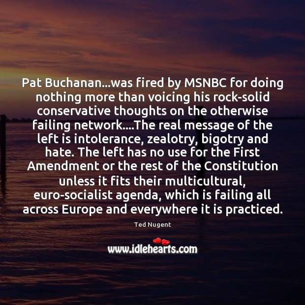 Pat Buchanan…was fired by MSNBC for doing nothing more than voicing Image