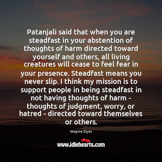 Image, Patanjali said that when you are steadfast in your abstention of thoughts