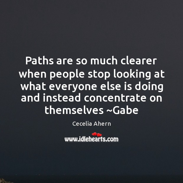 Paths are so much clearer when people stop looking at what everyone Image