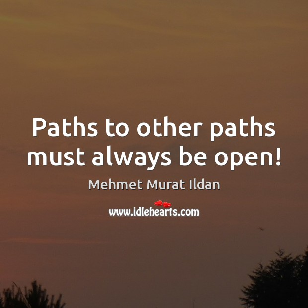 Paths to other paths must always be open! Image