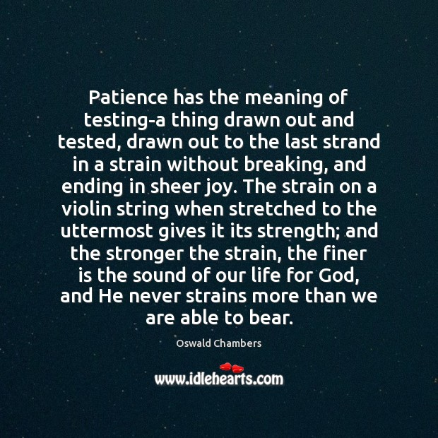 Patience has the meaning of testing-a thing drawn out and tested, drawn Image