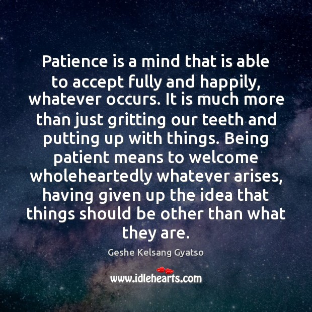 Patience is a mind that is able to accept fully and happily, Geshe Kelsang Gyatso Picture Quote