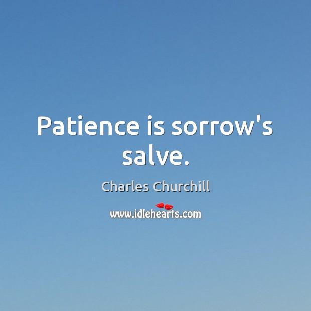Patience is sorrow's salve. Image