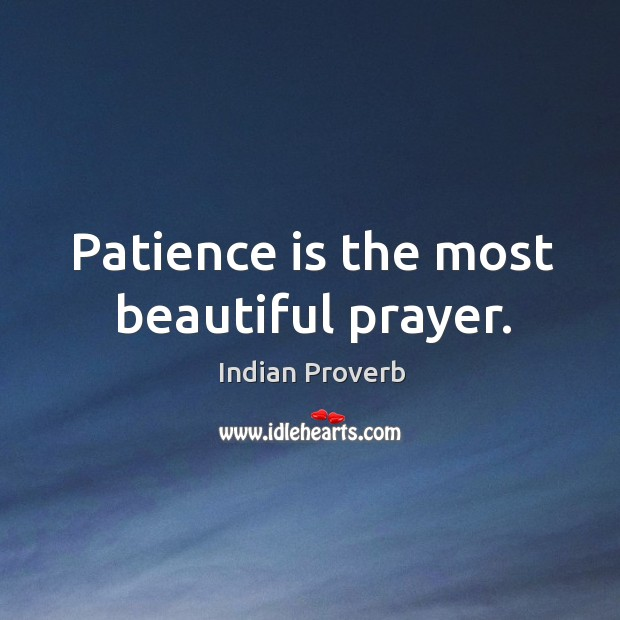 Patience is the most beautiful prayer. Image