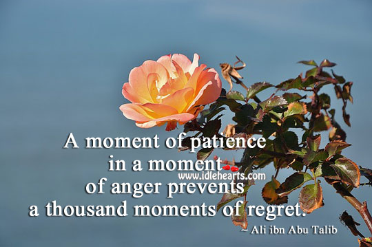 Image, A moment of patience prevents thousand moments of regret.