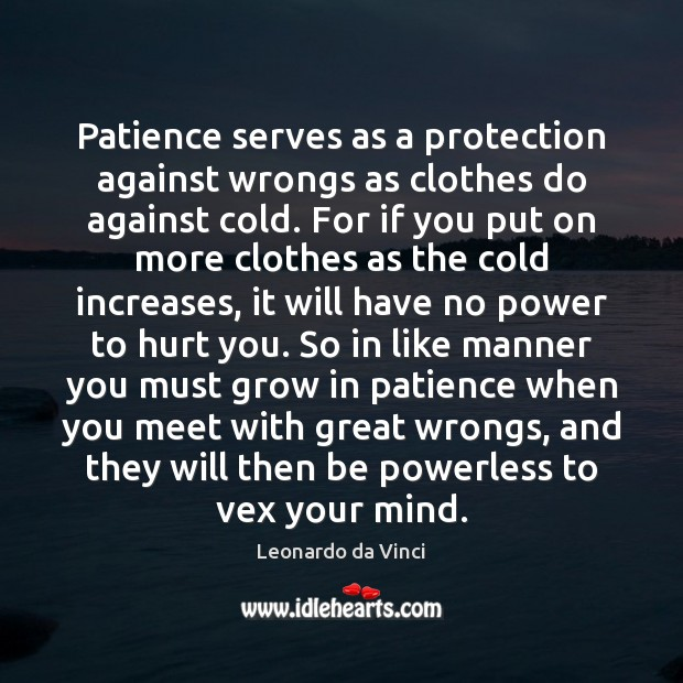 Image, Patience serves as a protection against wrongs as clothes do against cold.