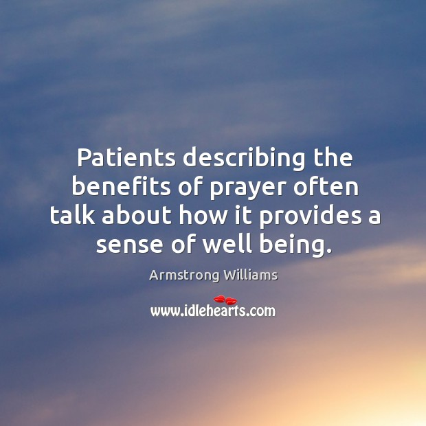 Image, Patients describing the benefits of prayer often talk about how it provides a sense of well being.
