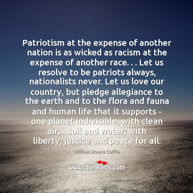 Patriotism at the expense of another nation is as wicked as racism Image