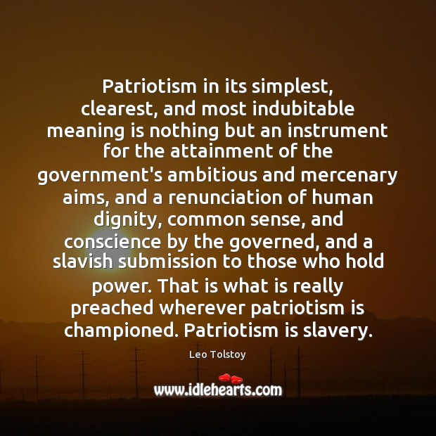 Patriotism in its simplest, clearest, and most indubitable meaning is nothing but Patriotism Quotes Image
