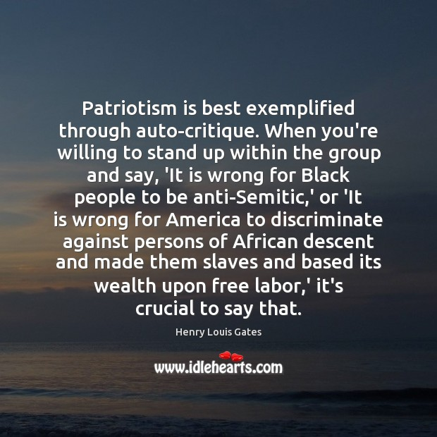 Image, Patriotism is best exemplified through auto-critique. When you're willing to stand up