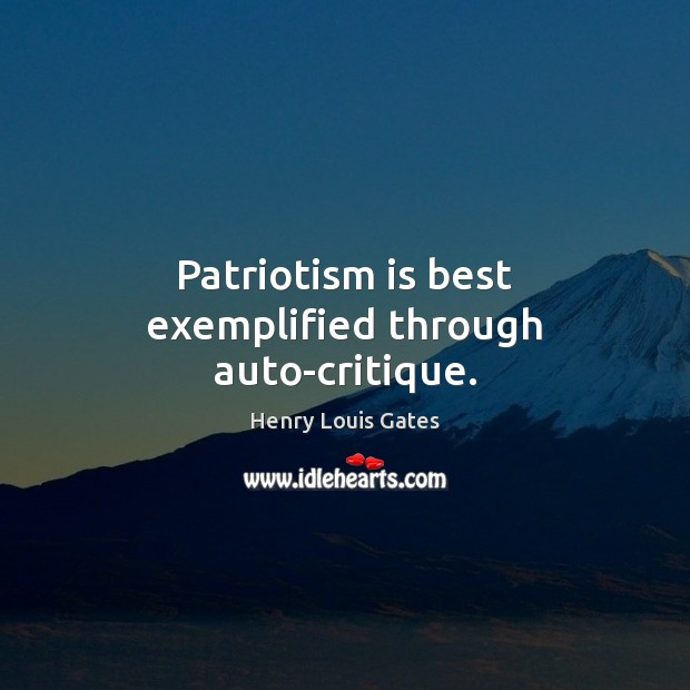 Image, Patriotism is best exemplified through auto-critique.
