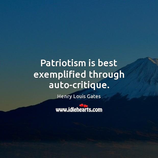 Patriotism is best exemplified through auto-critique. Patriotism Quotes Image