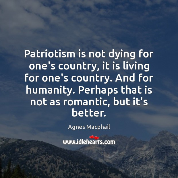 Image, Patriotism is not dying for one's country, it is living for one's