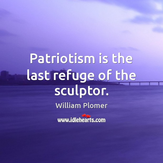 Image, Patriotism is the last refuge of the sculptor.