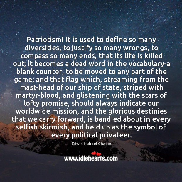 Image, Patriotism! It is used to define so many diversities, to justify so