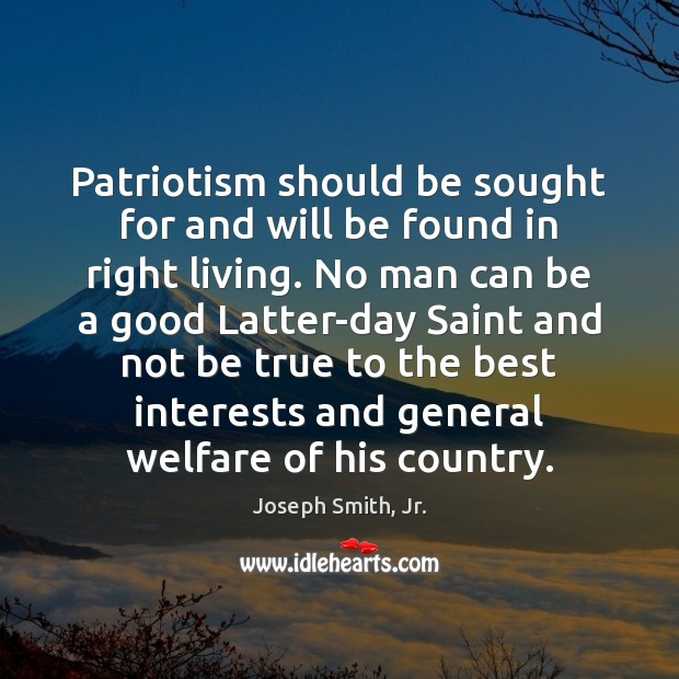 Image, Patriotism should be sought for and will be found in right living.