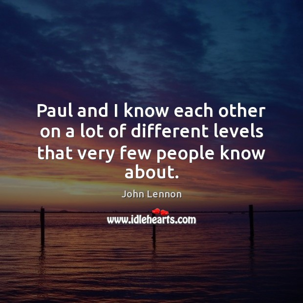Paul and I know each other on a lot of different levels that very few people know about. Image