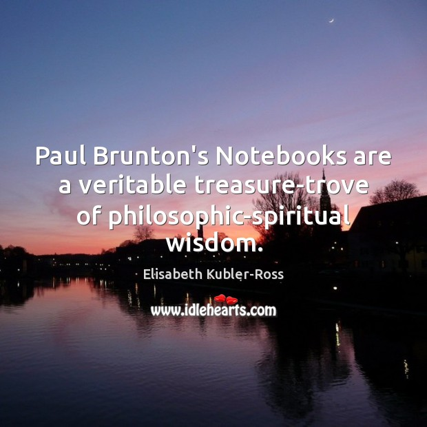 Image, Paul Brunton's Notebooks are a veritable treasure-trove of philosophic-spiritual wisdom.