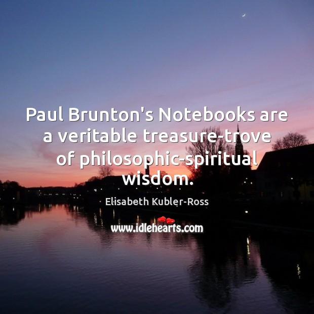 Paul Brunton's Notebooks are a veritable treasure-trove of philosophic-spiritual wisdom. Image
