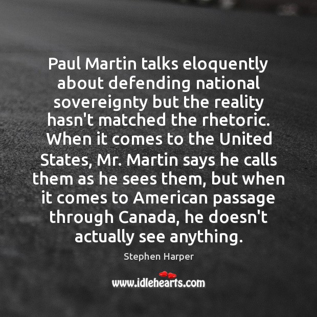 Paul Martin talks eloquently about defending national sovereignty but the reality hasn't Image
