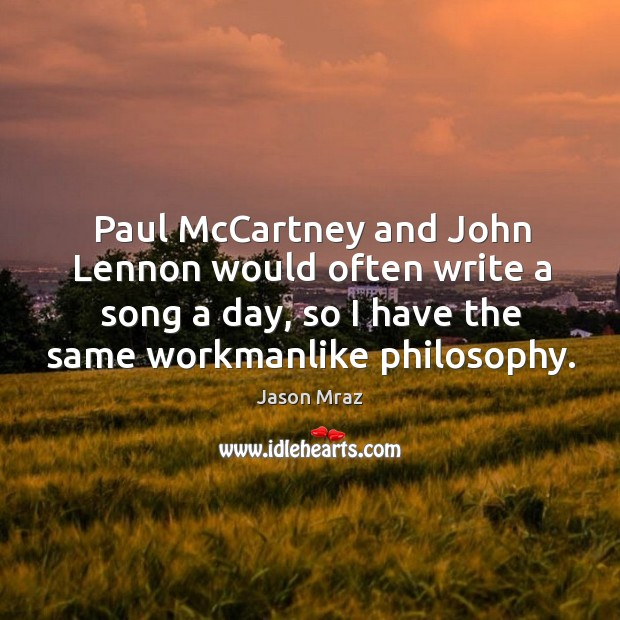 Image, Paul McCartney and John Lennon would often write a song a day,