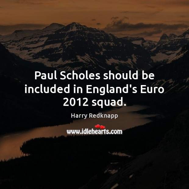 Image, Paul Scholes should be included in England's Euro 2012 squad.