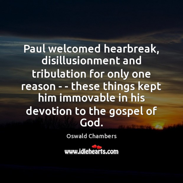 Paul welcomed hearbreak, disillusionment and tribulation for only one reason – – Image