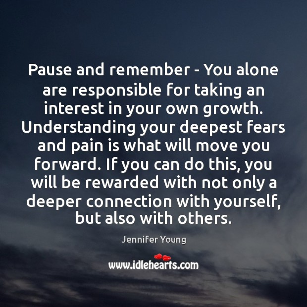 Pause and remember – You alone are responsible for taking an interest Image