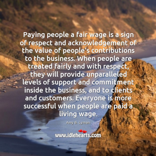 Image, Paying people a fair wage is a sign of respect and acknowledgement