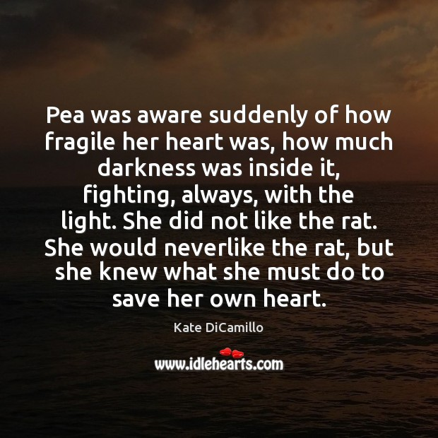 Image, Pea was aware suddenly of how fragile her heart was, how much