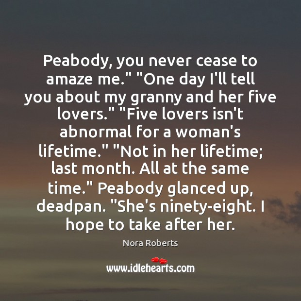 """Image, Peabody, you never cease to amaze me."""" """"One day I'll tell you"""