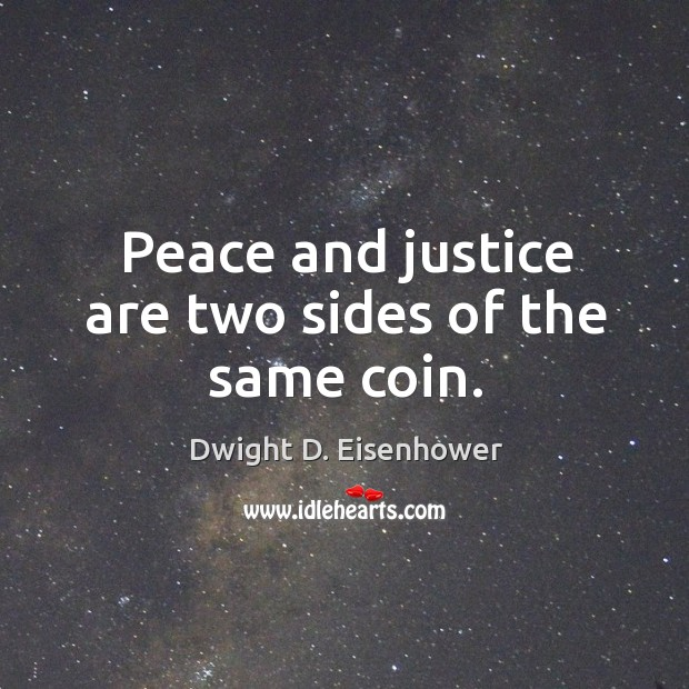 Peace and justice are two sides of the same coin. Image