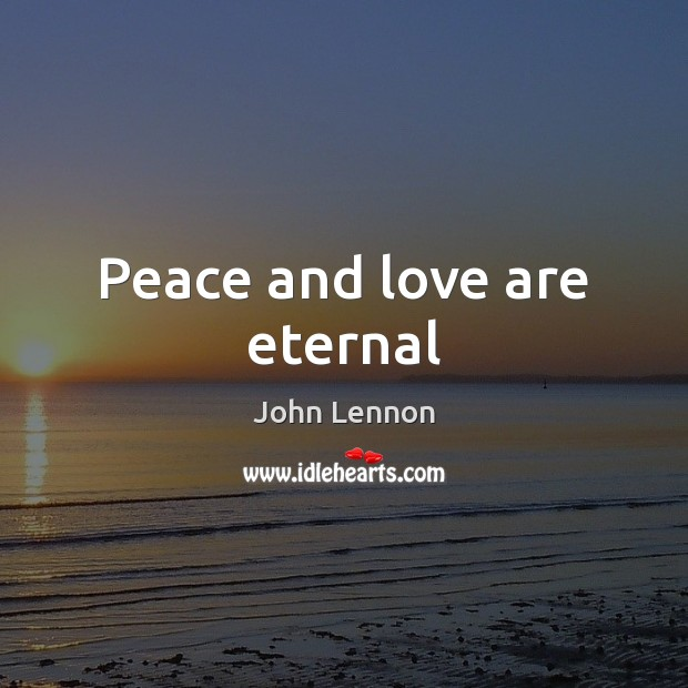 Image, Peace and love are eternal
