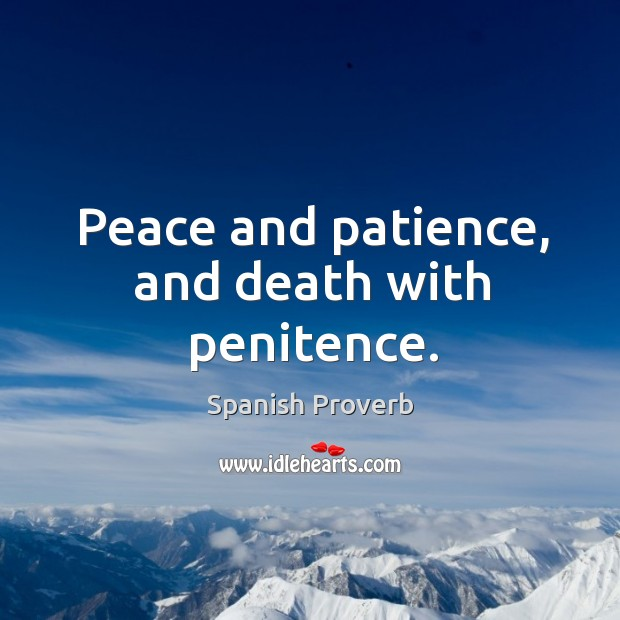 Image, Peace and patience, and death with penitence.