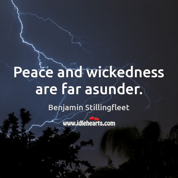 Image, Peace and wickedness are far asunder.